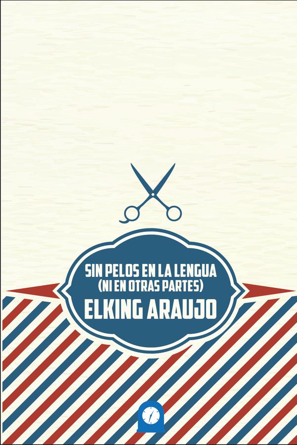 Book cover of Sin pelos en la lengua: (ni en otras partes) (2017)